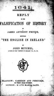 Cover of: 1641: reply to the falsification of history by James Anthony Froude, entitled The English in Ireland