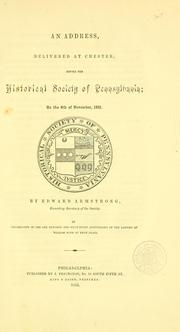 Cover of: An address, delivered at Chester, before the Historical society of Pennsylvania | Edward Armstrong