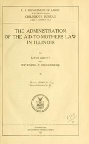 Cover of: The administration of the aid-to-mothers law in Illinois