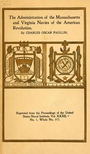 Cover of: administration of the Massachusetts and Virginia navies of the American revolution. | Charles Oscar Paullin