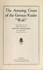 Cover of: The amazing cruise of the German raider wolf | A. Donaldson