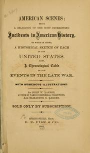 Cover of: American scenes: being a selection of the most interesting incidents in American history, to which is added a historical sketch of each of the United States