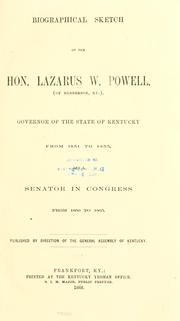 Cover of: Biographical sketch of the Hon. Lazarus W. Powell | Kentucky. General assembly