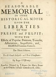 Cover of: A seasonable memorial in some historical notes upon the liberties of the presse and pulpit ... to all good subjects and true Protestants