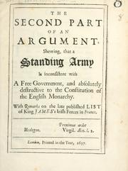 Cover of: The second part of An argument shewing that a standing army is inconsistent with a free government ...