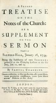 Cover of: A second treatise on the notes of the church: as a supplement to the sermon preach'd at Salters Hall, January 16, 1734 ...