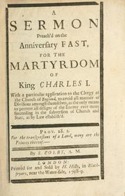 Cover of: A sermon preach'd on the anniversary fast, for the martyrdom of King Charles I