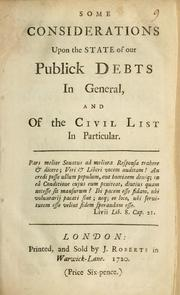Cover of: Some considerations upon the state of our publick debts in general and of the civil list in particular. | John Trenchard