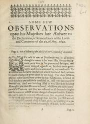 Cover of: Some few observations upon His Majesties late answer to the declaration or remonstance sic of the Lords and Commons of the 19 of May, 1642. | Parker, Henry