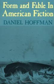 Form and fable in American fiction by Daniel Hoffman