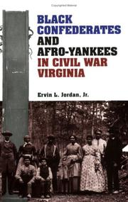 Cover of: Black Confederates and Afro-Yankees in Civil War Virginia | Ervin L. Jordan