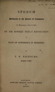 Cover of: Speech delivered in the House of Commons, on Wednesday, June 3, 1841: on Sir Roberts Peel's Resolution of want of confidence in ministers