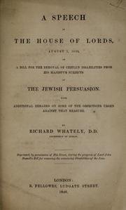 Cover of: A speech in the House of Lords, August 1, 1833, on a bill for the removal of certain disabilities from His Majesty's subjects of the Jewish persuasion
