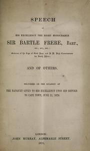 Cover of: Speech of his excellency the Right Honorable Sir Bartle Frere, Bart., etc., etc., etc., Governor of the Cape of Good Hope, and H.M. High Commissioner for South Africa