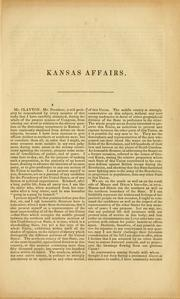 Cover of: Speech of Hon. John M. Clayton, of Delaware, on affairs in Kansas Territory