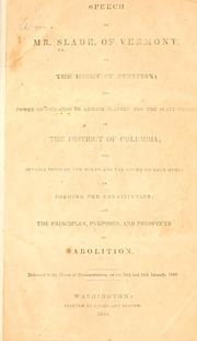 Cover of: Speech of Mr. Slade, of Vermont, on the right of petition