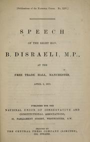 Cover of: Speech of the Right Hon. B. Disraeli, M.P., at the Free Trade Hall, Manchester, April 3, 1872