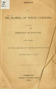 Cover of: Speech ... on the Oregon question ... February 6, 1846. | Henry Selby Clarke