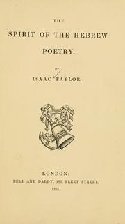 The spirit of the Hebrew poetry by Taylor, Isaac
