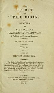 "Cover of: The spirit of ""The book;"" or, Memoirs of Caroline Princess of Hasburgh: a political and amatory romance. : In three volumes."