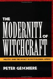 Cover of: The modernity of witchcraft | Peter Geschiere