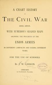 Cover of: A chart history of the civil war, 1861-1865 | John William Gibson