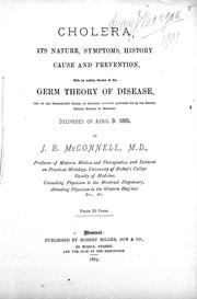 Cholera, its nature, symptoms, history, cause and prevention by J. B. McConnell
