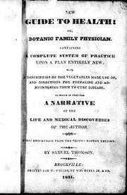 Cover of: New guide to health, or, Botanic family physician | by Samuel Thomson.