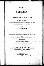 Medical sketches of the campaigns of 1812, 13, 14 by Mann, James
