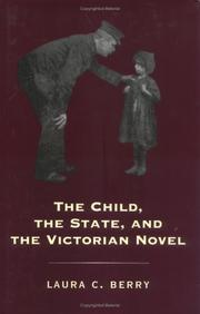 Cover of: The child, the state, and the Victorian novel | Laura C. Berry