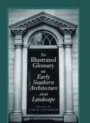 Cover of: An illustrated glossary of early southern architecture and landscape |