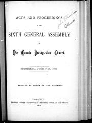 Cover of: Acts and proceedings of the sixth General Assembly of the Canada Presbyterian Church, Montreal, June 8-15, 1875 | Canada Presbyterian Church. General Assembly
