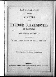 Cover of: Extracts from the minutes of the Harbour Commissioners of Montreal and other documents with reference to hydraulic lots on Mill Street | Harbour Commissioners of Montreal.