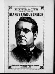 Cover of: Extracts from Hon. Edward Blake's famous speech delivered in the Canadian House of Commons, April 16th, 1880