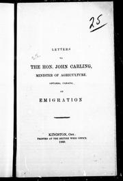 Cover of: Letters to the Hon. John Carling, Minister of Agriculture, Ontario, Canada, on emigration