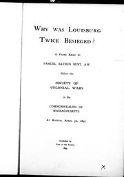 Cover of: Why was Louisburg twice besieged? | Samuel Arthur Bent