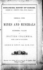 Cover of: General note on the mines and minerals of economic value of British Columbia: with a list of localities