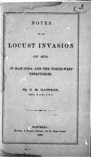 Cover of: Notes on the locust invasion of 1874, in Manitoba and the North-West Territories