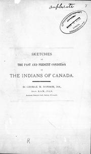 Cover of: Sketches of the past and present condition of the Indians of Canada