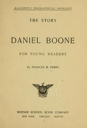 Cover of: story [of] Daniel Boone for young readers. | Frances M. Perry