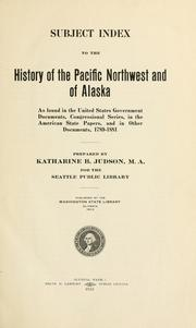 Cover of: Subject index to the history of the Pacific northwest and of Alaska | Katharine Berry Judson