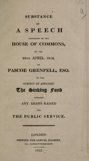Cover of: Substance of a speech addressed to the House of Commons on the 28th April 1814