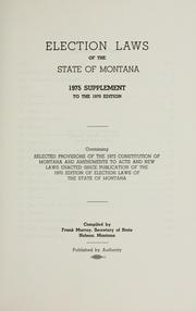 Cover of: Election laws of the state of Montana, 1975 supplement to the 1970 edition | Montana.