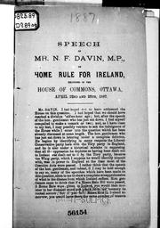 Cover of: Speech of Mr. N.F. Davin, M.P., on Home Rule for Ireland, delivered in the House of Commons, Ottawa, April 22nd and 26th, 1887