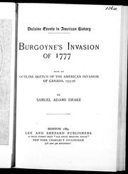 Burgoyne's invasion of 1777 by Samuel Adams Drake
