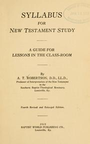 Cover of: Syllabus for New Testament study: a guide for lessons in the class-room.
