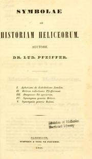 Cover of: Symbolae ad historiam heliceorum | Ludwig Georg Karl Pfeiffer