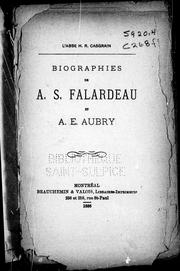 Cover of: Biographies de A.S. Falardeau et A.E. Aubry