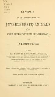 Cover of: Synopsis of an arrangement of invertebrate animals in the Free Public Museum of Liverpool. | H. H. Higgins