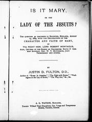 Cover of: Is it Mary or the Lady of the Jesuits? by by Justin D. Fulton.